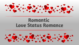 Romantic Status For Whatsapp, Romantic Status Of Whatsapp