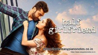 Phir Bhi Tumko Chaahunga - Half Girlfriend Main Piano Notes.