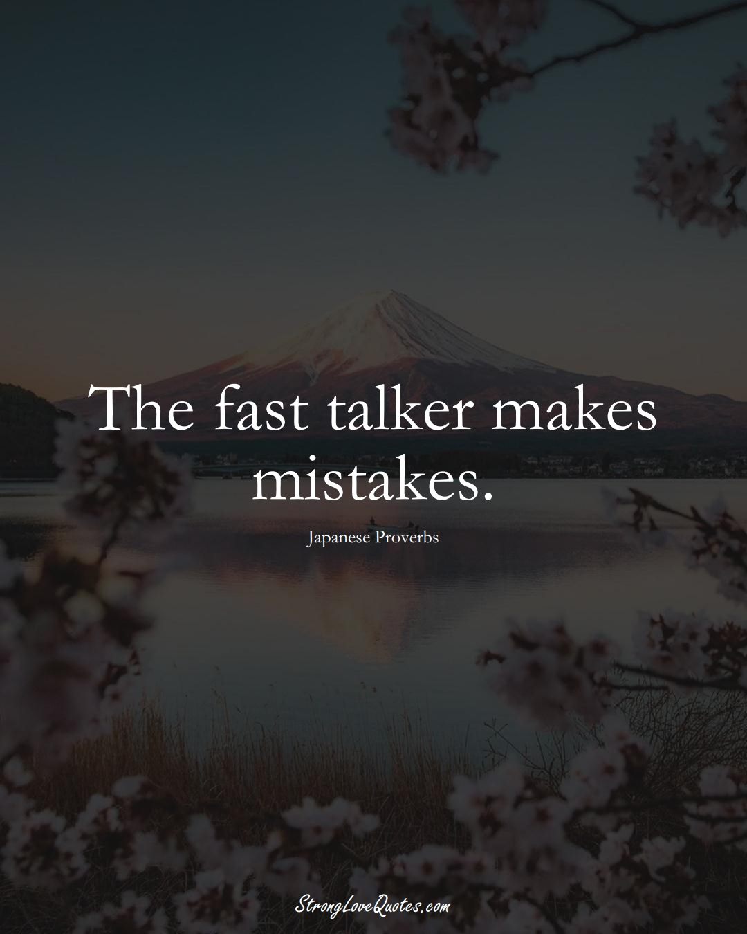 The fast talker makes mistakes. (Japanese Sayings);  #AsianSayings
