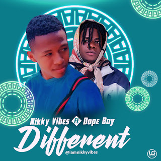 MP3: Nikky Vibes Ft Dope Boy - Different