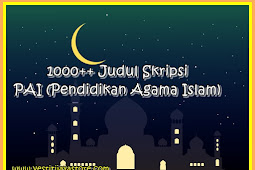 1000++ Judul Skripsi PAI (Pendidikan Agama Islam)