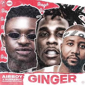 [Music] Airboy ft. Burna Boy, Cassper Nyovest – Ginger