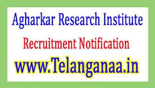 Agharkar Research InstituteARI Pune Recruitment Notification 2017