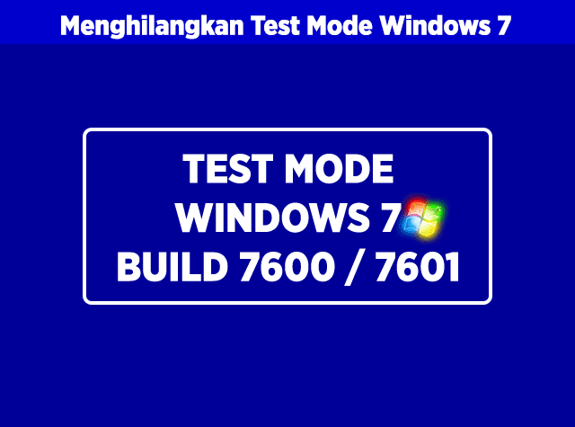 cara mudah menghapus dan menghilangkan test mode windows 7 7601 atau test mode windows 7 7600