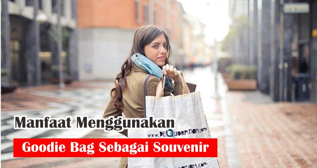 Manfaat Menggunakan Goodie Bag Sebagai Souvenir
