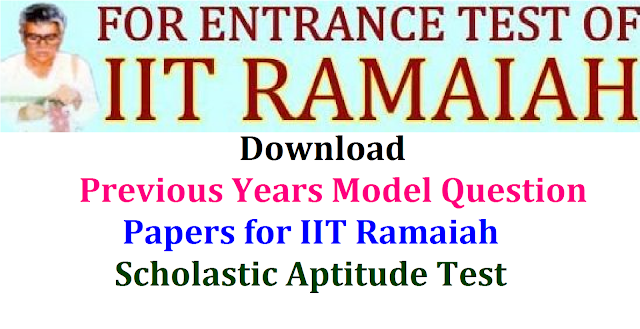 IIT Ramaiah Previous Years Model Question Papers from 1995 t0 2015| Model question papers of IIT Ramaiah entrance Exam| Previous model Question Papers of IIT Ramaiah Download| link to download the Model question papers of IIT Ramaiah question papers | websibe to download Model question papers of IIT Ramaiah is http://surendranath.tripod.com/sat.html/2017/04/iit-ramaiah-scholastic-aptitude-test-sat-previous-years-model-question-papers-surendranath.tripod.com-sat.html