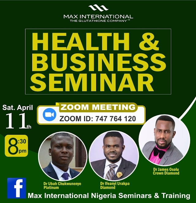 Event : Health & Business Seminar - Happening Live Tonight. April 11th 2020 By 8:30pm.