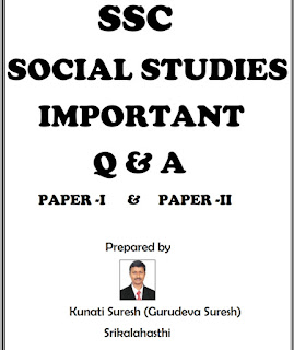 SSC Social studies Paper 1 , Paper 2 Important Questions and Answers - kunati Suresh(Guru deva)  Social studies SSC/10th class materials, Social studies SSC/10th class CCE Mode materials,Social studies 10th class new syllabus,Social studies Sa/ 10th Social studies new syllabus,AP Social studies10th class material ,Telangana 10th class , Social studies materials,Social studies materials,ap state Social studies materials ,Best materials in Social studies, bit bank in Social studies 10th class Social studies 10th bit bank,  material ,sadhana materials,  Social studies study materials ,Model papers 10th class ,Social studies material for 10 th class dsc students ,social  material for 2019-20 exams,social studies10/10 GPA marks  materials ,How to get 10/10 gpa in social studies, material for 10/10 gpa in  material in social  , paatashala material in social, best  social whatsapp group material , Guru deva material ,suresh material ,krishna reddy sir. Material ,Mapping skills        Here we collect .... Social studies - 10th class - Materials,Bit banks, Mapping skills related prepare by Our Govt Teachers ..Utilize  their services ... Thankyou..