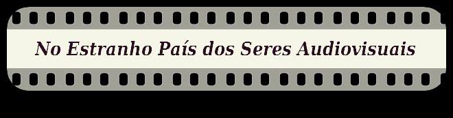 ESTRANHO BAIXAR AUDIOVISUAIS DOS SERES NO PLANETA