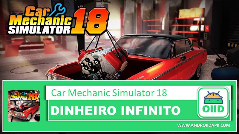 Car Mechanic Simulator 18 v1.2.1 – APK MOD HACK – Dinheiro Infinito