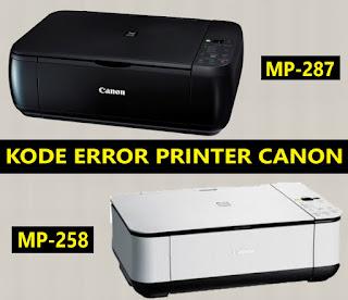 18 Kode Error Canon MP287/MP258, Penyebab dan Cara Mengatasinya