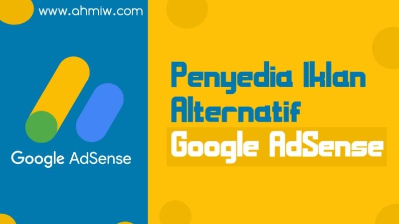 Penyedia Iklan Alternatif Google AdSense