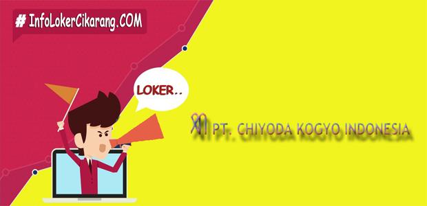 Lowongan Kerja PT. Chiyoda Kogyo Indonesia Jababeka