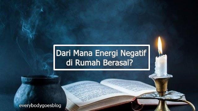 Dari mana Energi Negatif di Rumah Kamu Berasal?