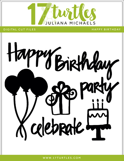Happy Birthday Free Digital Cut File by Juliana Michaels 17turtles.com