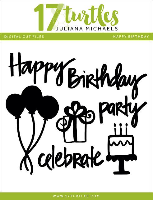 Happy Birthday Free Digital Cut File by Juliana Michaels 17turtles.com