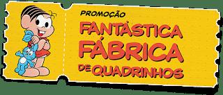 Promoção Fantástica Fábrica de Quadrinhos