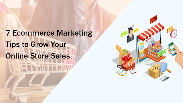 7 Ecommerce Marketing Tips to Grow Your Online Store Sales