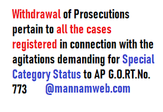 Withdrawal of Prosecutions pertain to all the cases registered in connection with the agitations demanding for Special Category Status to AP G.O.RT.No. 773      Home Department - Withdrawal of Prosecutions pertain to all the cases registered in connection with the agitations demanding for Special Category Status to Andhra Pradesh - Orders - Issued.                                                  HOME (LEGAL.II) DEPARTMENT  G.O.RT.No. 773 Dated: 13-09-2019    Read the following:-  From the Director General of Police, Andhra Pradesh, Lr.Rc.No. 930/C1/WOP/2019,dt:12.02.2019,21.02.2019,26.02.2019,02.4.2019 & 01.08.2019.    ORDER :            In the circumstances reported by the DGP, A.P., Mangalagiri, in the reference 1st read above, Government, after careful consideration, have decided to withdraw prosecution pertain to all the cases registered in connection with demanding for Special Category Status to Andhra Pradesh.    2. The Director General of Police, Andhra Pradesh, Mangalagiri is therefore requested to instruct the concerned Public Prosecutors/ Assistant Public Prosecutors to file a petition for withdrawal of prosecution against all the accused involved in the cases in connection with demanding for Special Category Status to Andhra Pradesh expeditiously.    Download G.O copy