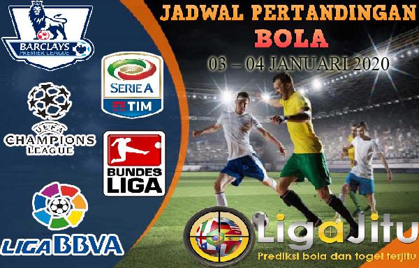 JADWAL PERTANDINGAN BOLA TANGGAL 03 – 04 JANUARI 2020