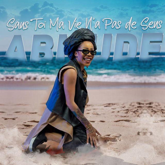 """Abiude lança """"Sans toi Ma vie N`a pas de sens"""""""