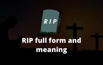 What is rip full form and rip meaning? | 15 more rip full forms