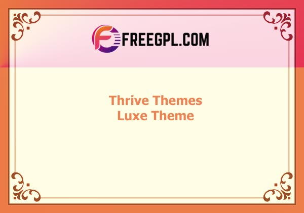 Thrive Themes Luxe Theme Nulled Download Free