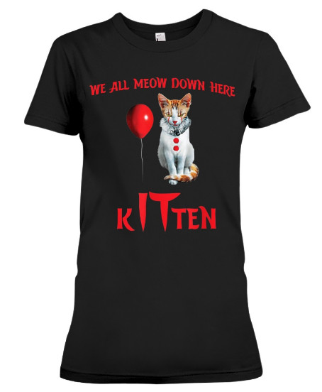 We All MEOW Down Here Clown Cat Kitten Halloween T Shirts Hoodie Sweatshirt Sweater Tank Top. GET IT HERE