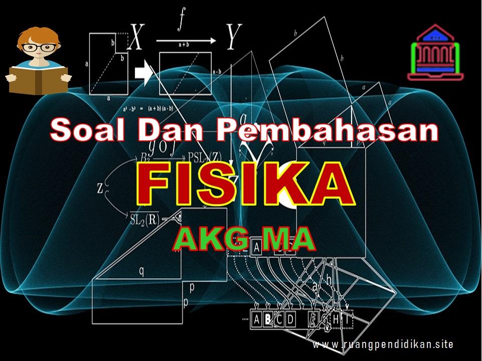 Soal AKG Kompetensi Profesional Fisika