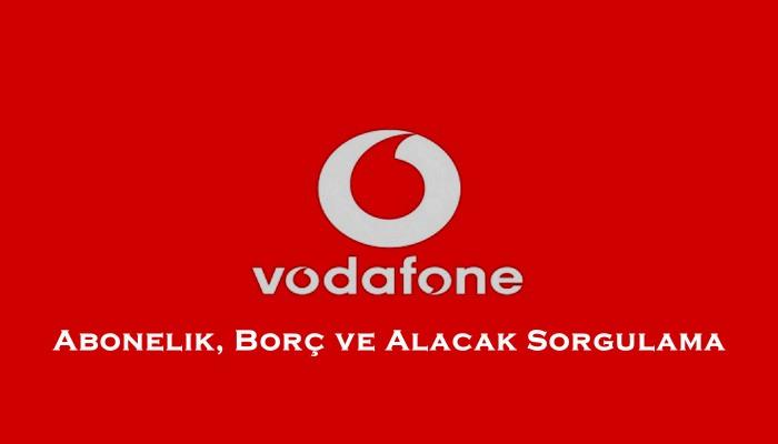 Vodafone Abonelik, Borç Ve Alacak Sorgulama