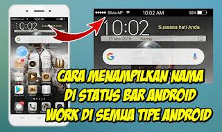 Cara Menampilkan Nama Di Status Bar Android Tanpa Root