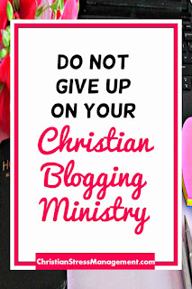 Do Not Give Up On Your Christian Ministry