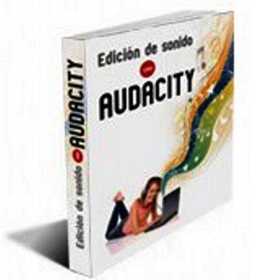 Tutorial de edición de sonido con Audacity
