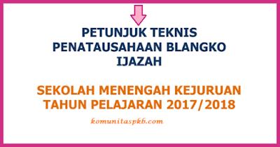 Juknis Penatausahaan Blangko Ijazah SMK Tahun 2018