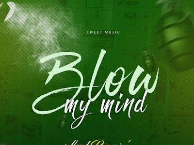 MP3 + VIDEO: Lord Pumpin – Blow My Mind
