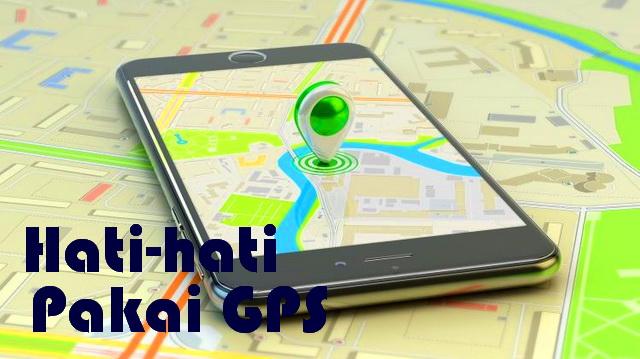 Pengalaman Nyasar Menggunakan GPS