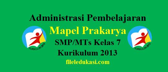 Administrasi Prakarya Smp/Mts Kelas 7 Kurikulum 2013