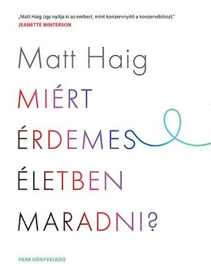 Matt Haig – Miért érdemes életben maradni? könyves vélemény, könyvkritika, recenzió, könyves blog, könyves kedvcsináló, György Tekla, Tekla Könyvei