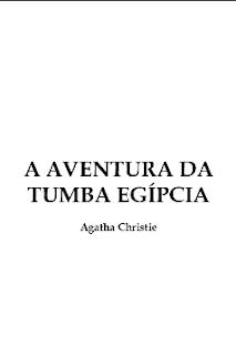 A AVENTURA DA TUMBA EGIPCIA (CONTO) - Agatha Christie
