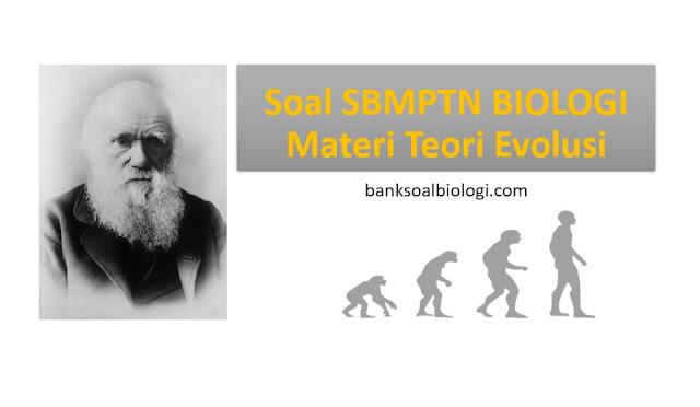 Soal SBMPTN Biologi dan Pembahasannya, Materi Tentang Asal-usul Makhluk Hidup dan Teori Evolusi