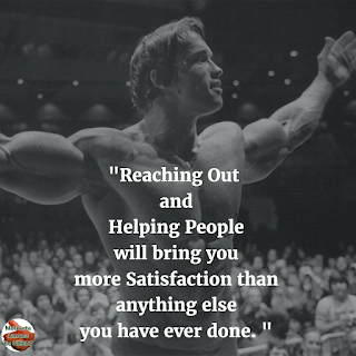 "Arnold Schwarzenegger 6 Rules of Success Speech Image Quotes: ""Reaching out and helping people will bring you more satisfaction than anything else you have ever done."""