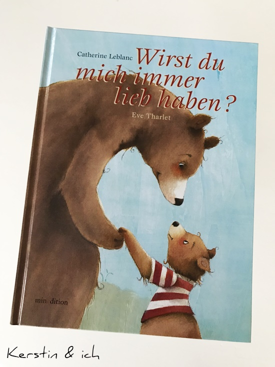 Kinderbücher Wirst du mich immer lieb haben?