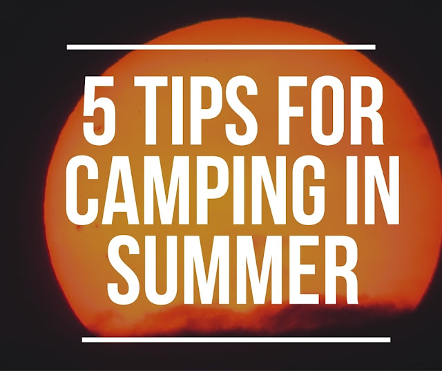 5 tips for hot days camping outdoors