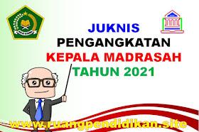 Juknis Pengangkatan Kepala Madrasah Tahun 2021