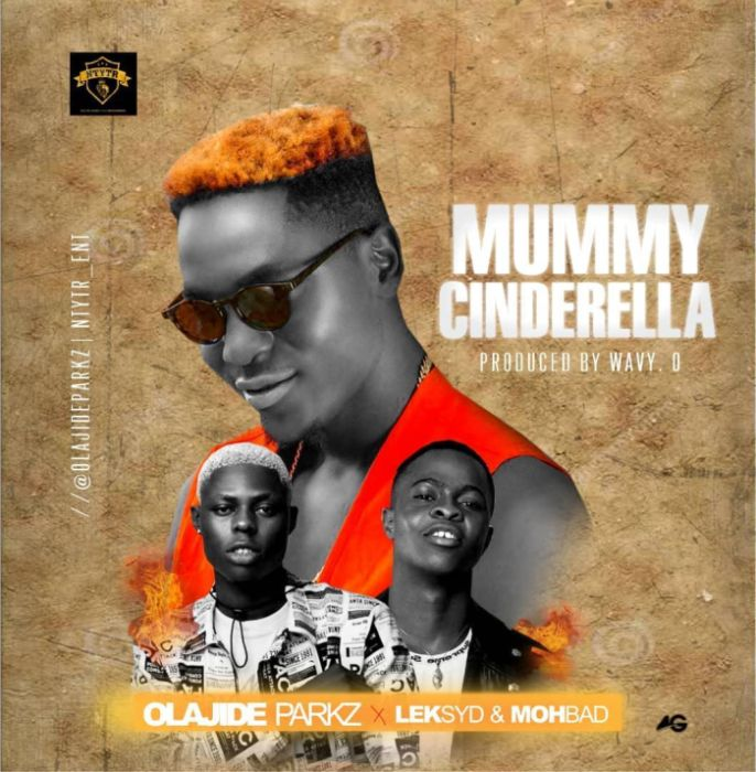 Olajide Mummy Cinderella Ft Mohbad & Leksyd