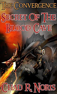 The Convergence - Secret of the Blood Cave fantasy book promotion Chad R. Noris