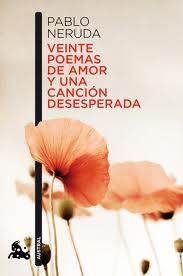 Veinte poemas de amor y una canción desesperada – Pablo Neruda