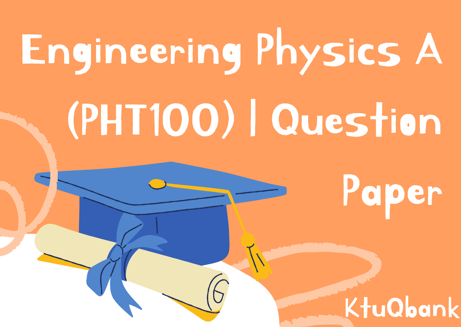 Engineering Physics A | PHT100 | Question Papers