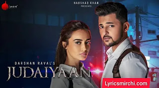 Judaiyaan जुदाईयां Song Lyrics | Darshan Raval | Latest Hindi Song 2020
