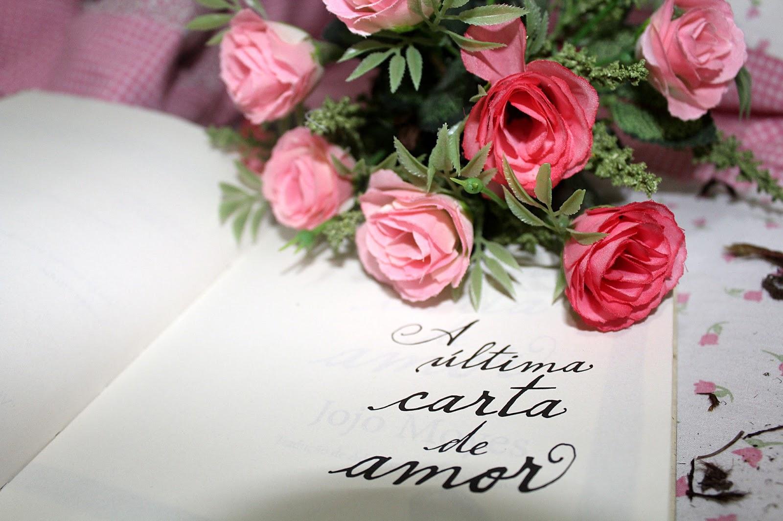 Frases Do Livro A última Carta De Amor O Mundo Da Tutty